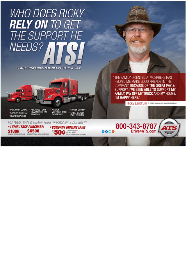 ATS Driving Force Ad. We are offering the best driving opportunities for lease purchase, owner operator and company driver, in Flatbed/Specialized, Heavy Haul and Vans/Pad Wrap.