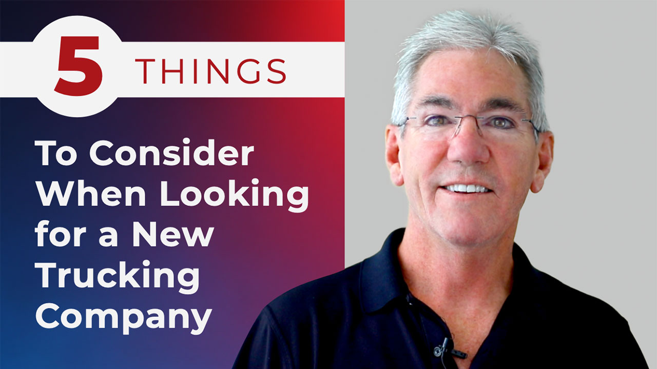 5 things to consider when looking for a new trucking company
